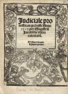 Judiciale prognosticon p[ro] christi Anno 1517. / per Magistru[m] Jacobu[m] de yszlza calculatu[m].