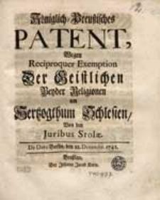 Königlich-Preußisches Patent Wegen Reciproquer Exemption Der Geistlichen Beyder Religionen im Hertzogthum Schlesien Von den Juribus Stolae [...].