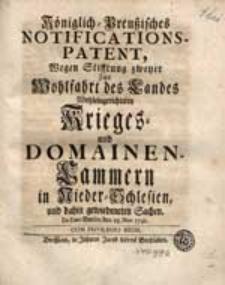 Königlich-Preußisches Notifications-Patent Wegen Stifftung zweyer Zur Wohlfahrt des Landes Wohleingerichteten Kriegs- und Domainen-Cammern in Nieder-Schlesien [...].