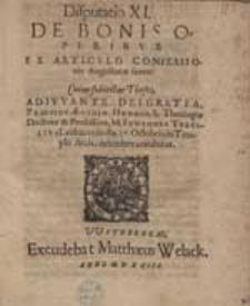 Disputatio XI. Do Bonis Operibus Ex Articulo Confessionis Augustanae sexto, Cuius subiectas Theses [...] Praeside Aegidio Hunnio [...] M. Iohannes Terellius [...] defendere conabitur.