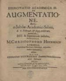 Exercitatio Academica III. De Augmentatione, Quam [...] Praesidente Christophoro Heinrico Loebero [...] exhibet Autor Georgius Reichardus Hammer [...].