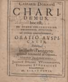Casparis Dornavii Charidemus, hoc est De Morum Pulchritudine [...] : Oratio Auspicalis [...].