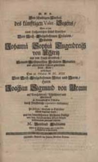Den schuldigen Antheil des künfftigen Valet-Segens Wolte an stat eines Hochzeitlichen Glück-Wunsches Dem [...] Fräulein Johannä Sophiä Tugendreich von Uchtritz [...] als Selbiges [...] Dem [...] Herrn Joachim Sigmund von Braun [...] vertrauet [...] wohlmeinend zuvoraus ertheilen M. Gottfried Edelmann [...].