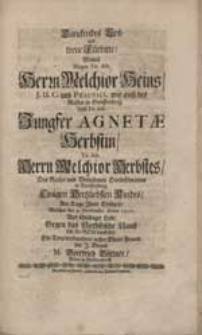Danckendes Lob und treue Fürbitte, Womit Wegen [...] Melchior Heins [...] Und [...] Agnetae Herbstin [...] Am Tage Ihrer Hochzeit [...] sich für Gott darstellet [...] M. Gottfried Böttner [...].