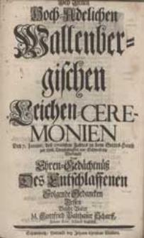 Bey Denen Hoch-Adelichen Wallenbergischen Leichen-Ceremonien [...] Wiedmete [...] Folgende Gedancken [...] M. Gottfried Balthasar Scharff [...].