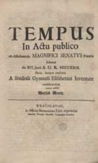 Tempus In Actu publico ob distribuenda Magnifici Senatus Praemia [...] A Studiosa Gymnasii Elisabetani Iuventute considerandum notum reddit Gottlob Krantz.