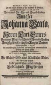 Bey der am 21. Augusti Anno 1729. [...] angestellten [...] Funeration Der [...] Jungfer Johanna Beata [...] Carl Exners [...] Tochter [...] Wolte Die Schutz-Rede eines Christlichen Todes [...] zu entwerffen suchen Christian Stieff.
