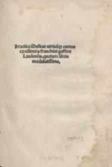 Practica Musicae utriusqe cantus excellentis Franchini Gaffori Laudentis quator libris modulatissima.