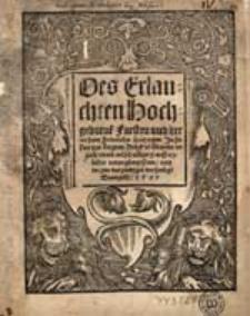 Des Erlauchten Hochgeborne [...] Fursten [...] Friderichs, Hertzogen In Slesien tzur Liegnitz, Brigk [...] Grundt ursach unnd entschuldung [...].