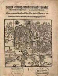 Newe zeittung von dem lande, das die Sponier funden haben ym 1521. iare genant Jucatan. Newe zeittung vo[n] Prußla, vo[n] Kay. Ma. hofe 18 Martze 1522. Newe zceyt von des Turcken halben von Offen geschrieben.