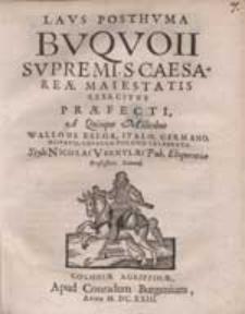 Laus Posthuma Buquoii [...] A Quinque Militibus [...] Celebrata / Stylo Nicolai Vernulaei [...].
