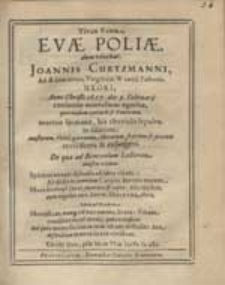 Vivax Fama Evae Poliae, dum vivebat, Joannis Curtzmanni [...] Uxori [...].
