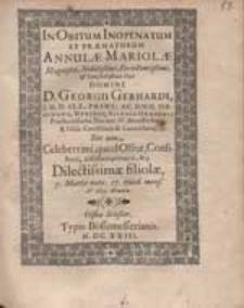 In Obitum Inopinatum [...] Annulae Mariolae [...] Georgii Gerhardi [...] filiolae [...].