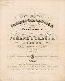 Freuden-Gruss-Polka : für das Piano-Forte ; 127tes Werk