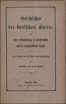 Geschichte der deutschen Kultur und ihrer Entwickelung in Frankenstein und im frankensteiner Lande. Ein Beitrag zur schlesischen Kulturgeschichte von J. A. Kopietz