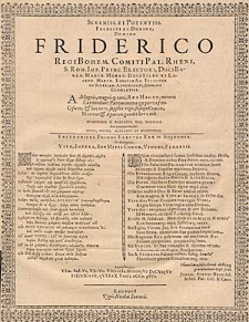 Sereniss. Et Potentiss. Principi Ac Domino, Domino Friderico, Regi Bohem. Comiti Pal. Rheni […] Felicitier In Silesiam Advenienti […].