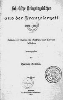 Schlesisiche Kriegstagebücher aus der Franzosenzeit 1806 – 1815.