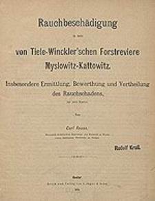 Rauchbeschädigung in dem von Tiele-Winckler'schen Forstreviere Myslowitz-Kattowitz. Insbesondere Ermittlung, Bewerthung und Vertheilung des rauchschadens, mit zwei Karten.