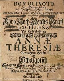 Don Quixote In dem schwartzen Gebürg, Musicalisches Schau-Spiel, Welches auf dem Theatro zu Breszlau in der Fasznacht 1727 vorgestellet [...] wird