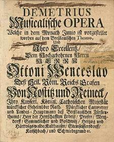 Demetrius, Musicalische Opera, Welche in dem Monath Junio ist vorgestellt worden [...]