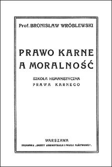 Prawo karne a moralność : szkoła humanistyczna prawa karnego