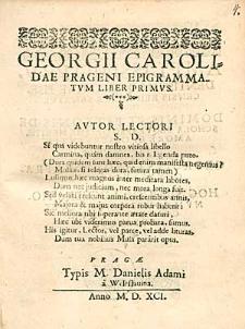 Georgii Carolidae Prageni Epigrammatum Liber Primus [...].