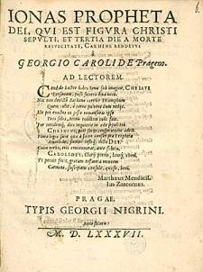 Ionas Propheta Dei, Qui Est Figura Christi Sepulti [...] / a Georgio Carolide [...].