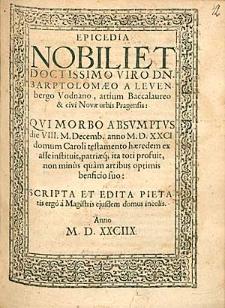 Epicedia Nobili Et Doctissimo Viro Dn. Barptolomaeo A Levenbergo Vodnano [...] / Scripta Et Edita [...] a Magistris, ejusdem domus incolis.