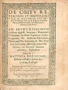 De Obitu Reverendi [...] Matthiae Posthumii [...] / Scriptum a Matthia Borbonio [...].