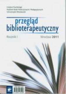 Przegląd Biblioterapeutyczny Rocznik I, 2011 - Od Redakcji