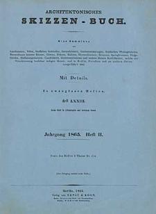 Architektonisches Skizzenbuch, 1865, Heft (II) LXXIII, Blatt 1-6