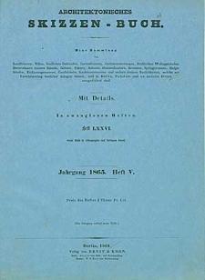 Architektonisches Skizzenbuch, 1865, Heft (V) LXXVI, Blatt 1-6