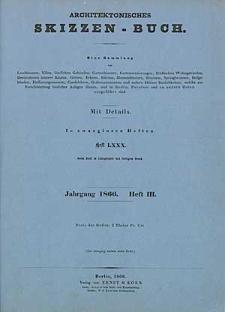 Architektonisches Skizzenbuch, 1866, Heft (III) LXXX, Blatt 1-6