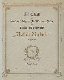 """Fest-Schrift zur fünfzigjährigen Jubiläums-Feier der Kranken- und Sterbe-Kasse """"Beständigkeit"""" zu Breslau"""