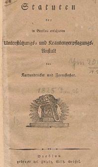 Statuten der in Breslau errichteten Unterstützung- und Krankenverpflegungs-Anstalt der Kattundrucker und Formstecher