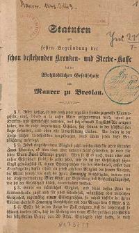 Statuten zur festen Begründung der schon bestehenden Kranken- und Sterbe-Kasse bei der Wohllöblichen Gesellschaft der Maurer zu Breslau