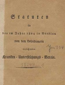 Statuten für den im Jahre 1824 in Breslau von den Lohndienern errichteten Kranken-Unterstützungs-Verein