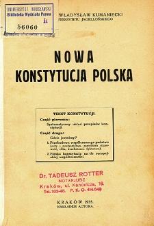 Nowa Konstytucja Polska : tekst konstytucji : część pierwsza: systematyczny układ przepisów konstytucji : część druga: gdzie jesteśmy? [...]