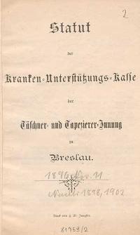 Statut der Kranken-Unterstützungs-Kasse der Täschner- und Tapezierer-Innung zu Breslau