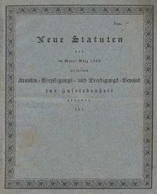 Neue Statuten des im Monat März 1828 errichteten Kranken-Verpflegungs- und Beerdigungs-Vereins zur Zufriedenheit genannt : welche mit dem 1sten Januar 1834 in Kraft treten
