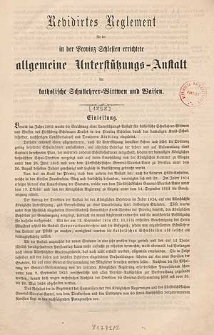 Revidirtes Reglement für die in der Provinz Schlesien errichtete allgemeine Unterstützungs-Anstalt für Katholische Schullehrer-Wittwen und Waisen