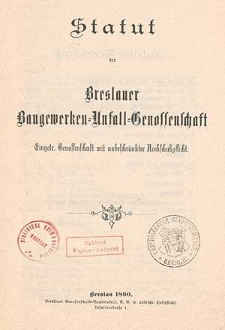 Sechster Geschäftsbericht der Breslauer Baugewerken-Unfall-Gesellschaft Eingetragene Genossenschaft mit unbeschränkter Nachschutzpflicht umfassend die Zeit vom 1. Januar bis 31 December 1896
