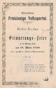Lieder-Cyclus zur Erinnerungs-Feier an die Märztage 1848 am 18. März 1898 im großen Concerthaussaal