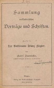 """Der Volksmann Franz Ziegle. Vortrag gehalten im Breslauer Freisinnigen Volksverein """"Franz Ziegler"""" von Karl Jaenicke"""