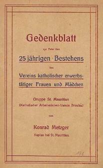Gedenkblatt zur Feier des 25 jährigen Bestehens des Vereins kath. erwerbstätiger Frauen und Mädchen Gruppe St. Mauritius (Katholischer Arbeiterinnen-Verein Breslau)
