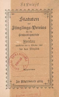 Statuten des Jünglings-Vereins für die Bernhardingemeinde zu Breslau : gegründet den 1. Oktober 1885 [...]