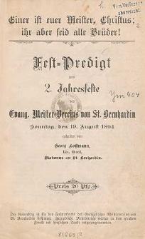 Fest-Predigt zum 2. Jahresfeste des Evang. Meister-Vereins von St. Bernhardin : Sonntag, den 19. August 1894