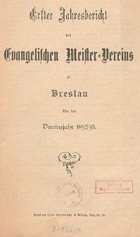 Erster Jahresbericht des Evangelischen Meister-Vereins zu Breslau über das Vereinsjahr 1892/93