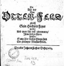 Da als der von Otten-Feld, gleich sein Hochzeit-Feyer hielte... sang hier dieses Ehren-Lied ein geringes Musen-Glied