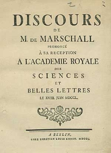 Discours De M. De Marschall Prononcé A Sa Reception A L'Academie Royale Des Sciences Et Belles Lettres Le XVIII. Juin MDCCL.